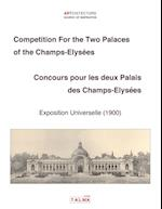 Competition for the Two Palaces of the Champs-Elysees - Exposition Universelle (1900) - Concours Pour Les Deux Palais Des Champs-Elysees (Artchitecture)