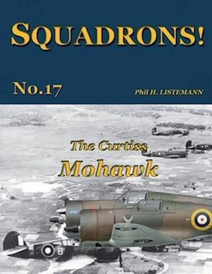Bog, paperback The Curtiss Mohawk af Phil H. Listemann