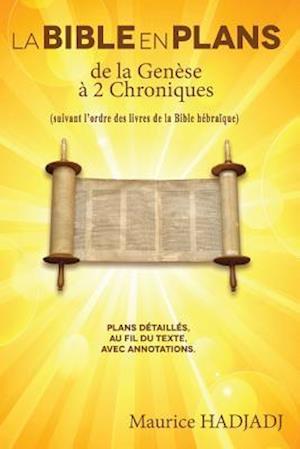 La Bible En Plans - de la Genese a 2 Chroniques