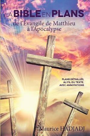 Bog, paperback La Bible En Plans - de L'Evangile de Matthieu A L'Apocalypse af Maurice Hadjadj