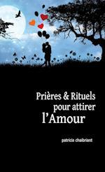 Prieres Et Rituels Pour Attirer L'Amour