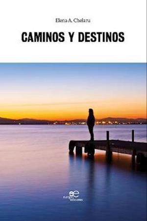 CAMINOS Y DESTINOS