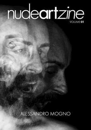 nudeartzine volume 01: Alessandro Mogno