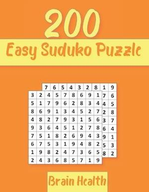 200 Easy Sudoku Puzzle: Sudoku Puzzles For Brain Health and Focus