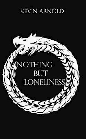Nothing but loneliness