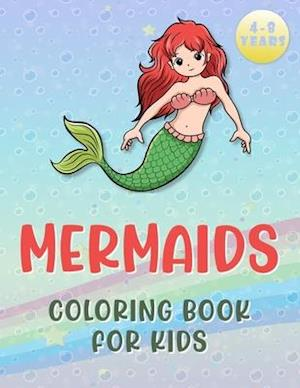 MERMAIDS COLORING BOOK FOR KIDS AGES 4-8: 45 Unique Illustrations to Color for Girls