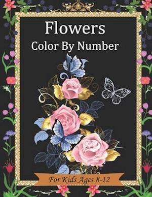 Flowers color by number for kids ages 8-12: Stress relieving and Relaxing coloring pages with fun and easy.(color by number coloring books)