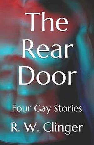 The Rear Door: Four Gay Stories