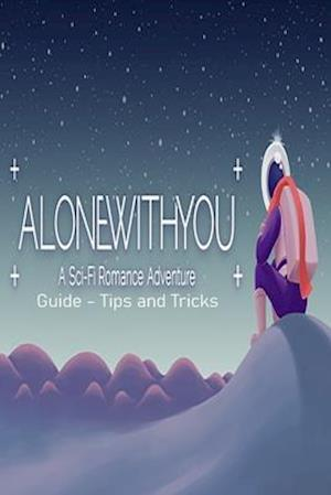 Alone With You Guide - Tips & Tricks: PlayStation 4 - Switch