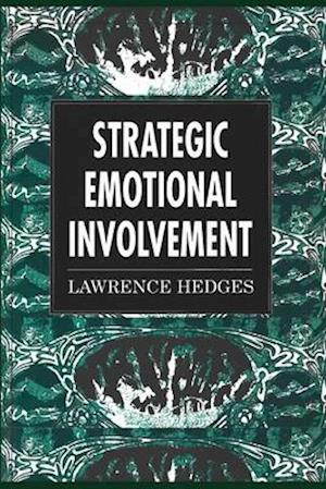 Strategic Emotional Involvement: Using the Countertransference in Psychotherapy