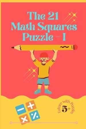 The 21 Math Squares Puzzle - I