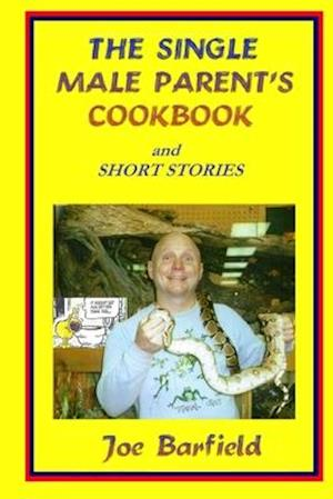 The Single Male Parents Cookbook