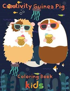 Creativity Guinea pig Coloring Book kids: 8.5''x11''/Guinea Pig Coloring Book
