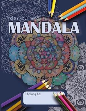 Mandala Coloring Book: Relax Your Mind By Coloring 30 Beautiful Mandalas   Perfect For All Skill Levels