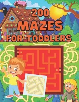 Mazes for Toddlers: 200 Easy Challenging Mazes.