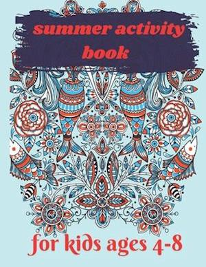 summer activity book for kids ages 4-8: goodbye spring hello summer , hello summer activity book for kids , 40page