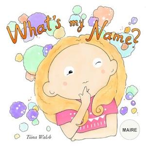What's My Name? MAIRE
