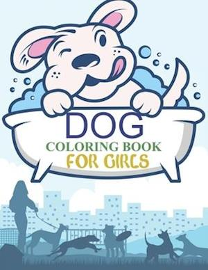 Dog Coloring Book For Girls: Dog Coloring Book For Toddlers