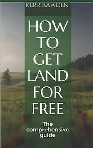 How to get land for free: The comprehensive guide