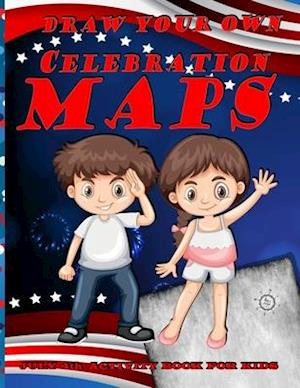 Draw Your Own Celebration Maps - July 4th activity book for kids: 50 blank parchment pages featuring a compass