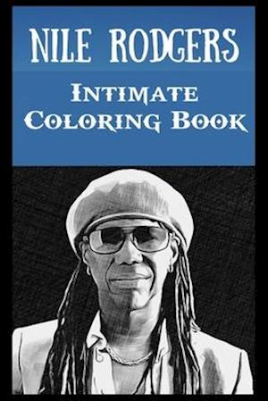 Intimate Coloring Book: Nile Rodgers Illustrations To Relieve Stress