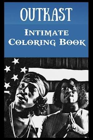 Intimate Coloring Book: Outkast Illustrations To Relieve Stress