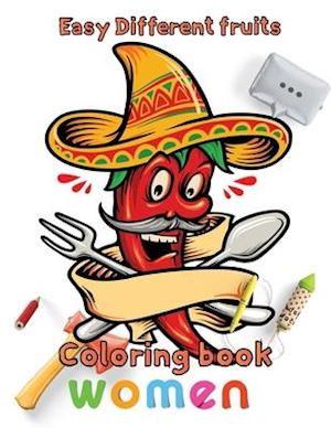 Easy Different fruits coloring book women: 8.5''x11''/ Fruits and Vegetables Coloring Book