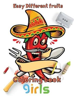 Easy Different fruits coloring book girls: 8.5''x11''/ Fruits and Vegetables Coloring Book