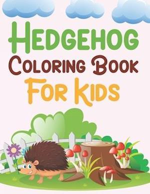Hedgehog Coloring Book For Kids: Hedgehog Coloring Book For Girls