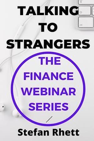 Talking To Strangers: The Finance Webinar Series
