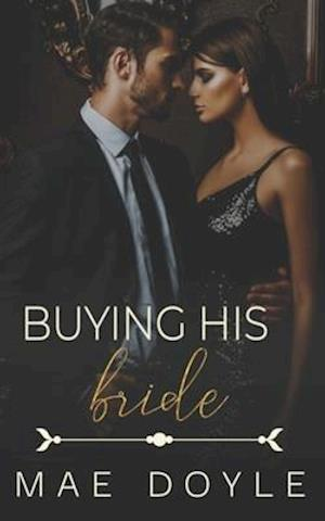 Buying His Bride: An Arranged Marriage Romance