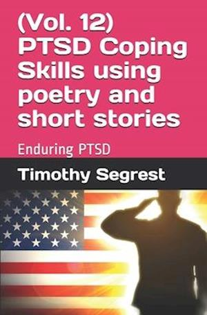 (Vol. 12) PTSD Coping Skills using poetry and short stories