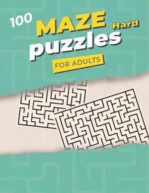 100 Maze Puzzles Hard For Adults: 100 Difficult Mazes and Labyrinth   Big book of mazes for adults