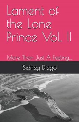 Lament of the Lone Prince Vol. II: More Than Just A Feeling....