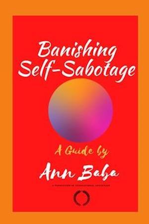 A Guide to Banishing Self-Sabotage