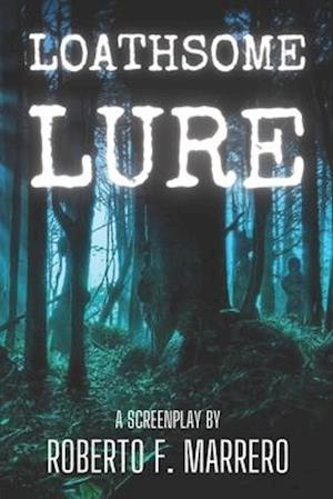 Loathsome Lure