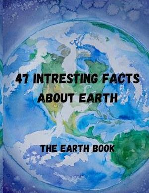 47 interesting facts about earth