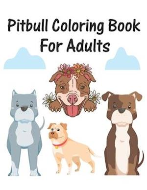 Pitbull Coloring Book For Adults