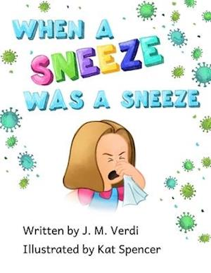 When a sneeze was a sneeze