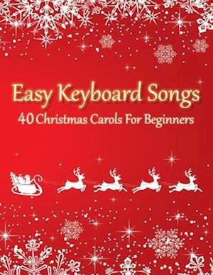 Easy Keyboard Songs - 40 Christmas Carols For Beginners