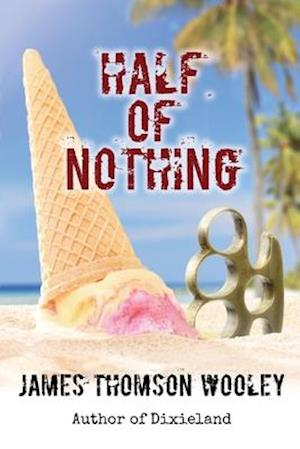 Half of Nothing
