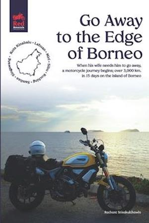 Go Away to the Edge of Borneo