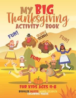 My Big Thanksgiving Activity Book For Kids Ages 4-8