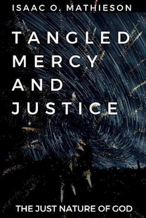 Tangled Mercy and Justice