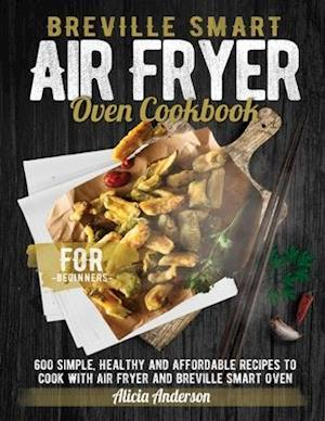 Breville Smart Air Fryer Oven Cookbook for Beginners