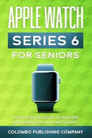 Apple Watch Series 6 For Seniors