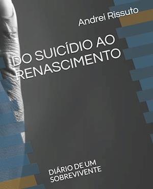 Do Suicídio Ao Renascimento