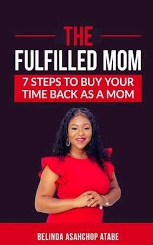 The Fulfilled Mom