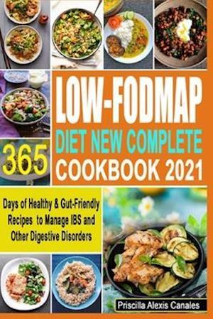 Low-FODMAP Diet New Complete Cookbook 2021