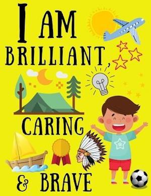 I Am Brilliant, Caring & Brave